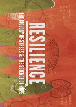 Rent Resilience (aka Resilience: The Biology of Stress and the Science of Hope) Online DVD Rental