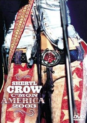 Rent Sheryl Crow: C'Mon America 2003 Online DVD & Blu-ray Rental