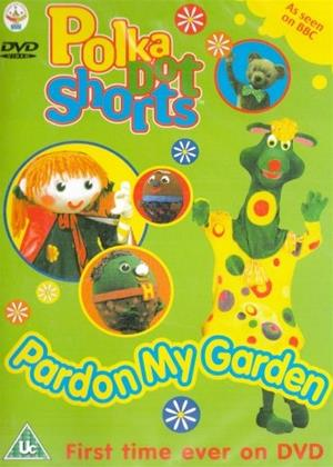 Rent Polka Dot: Pardon My Garden Online DVD & Blu-ray Rental