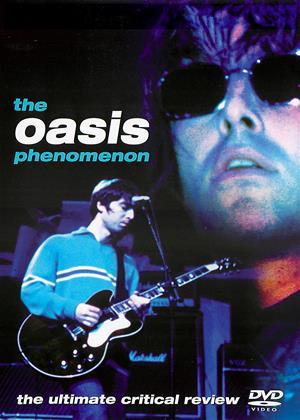 Rent The Oasis: Phenomenon (aka The Oasis Phenomenon: The Ultimate Critical Review) Online DVD Rental