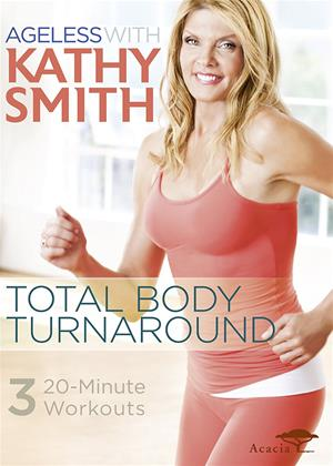 Rent Kathy Smith: Ageless: Total Body Turnaround Online DVD Rental