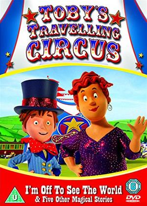 Rent Toby's Travelling Circus (aka Toby's Travelling Circus: I'm Off to See the World and Five Other Magical Stories) Online DVD Rental