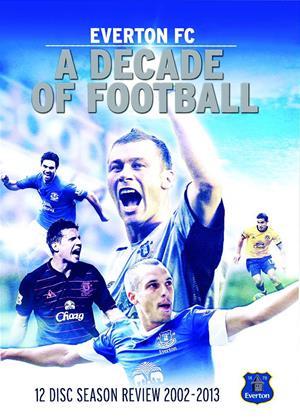 Rent Everton FC: A Decade of Football (2003-2013) Online DVD Rental