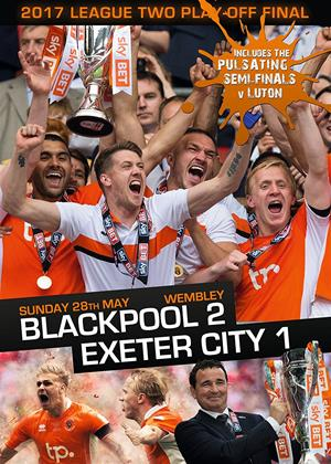 Rent EFL League Two Play-off Final 2017 (aka 2017 League Two Play-Off Final - Blackpool 2 Exeter City 1) Online DVD Rental