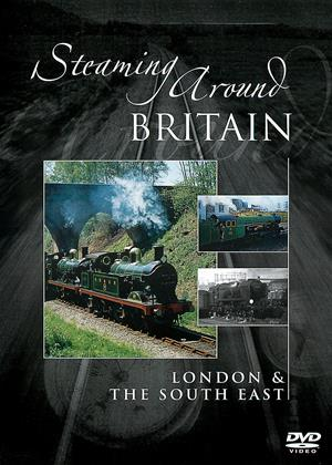 Rent Steaming Around Britain (aka Steaming Around Britain: London and the South East) Online DVD Rental