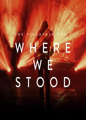 Rent The Pineapple Thief: Where We Stood Online DVD Rental