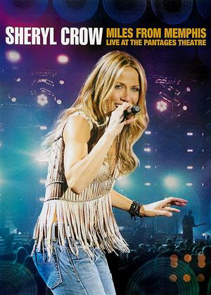 Rent Sheryl Crow: Miles from Memphis: Live at the Pantages Theatre Online DVD Rental