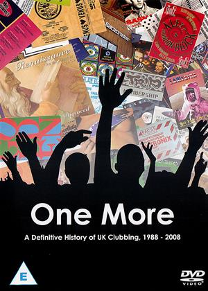 Rent One More (aka One More: A Definitive History of UK Clubbing 1988-2008) Online DVD Rental