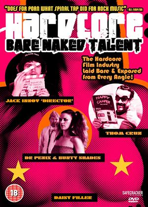 Rent Hardcore: Bare Naked Talent (aka Hardcore: A Poke Into the Adult Film Orifice) Online DVD Rental