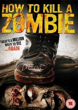 Rent How to Kill a Zombie Online DVD Rental