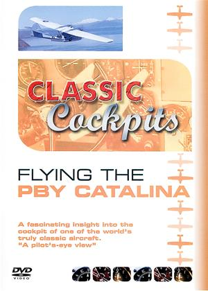Rent Classic Cockpits: Flying the PBY Catalina Online DVD & Blu-ray Rental