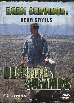 Rent Born Survivor: Deserts and Swamps (aka Bear Grylls: Born Survivor: Deserts and Swamps) Online DVD & Blu-ray Rental