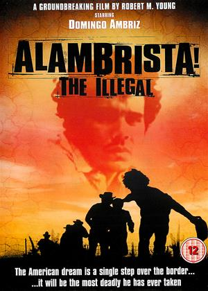 Rent Alambrista! (aka The Illegal) Online DVD & Blu-ray Rental