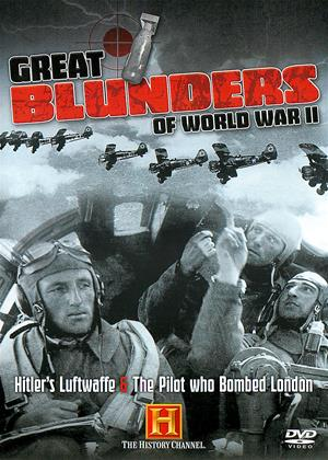 Rent Great Blunders of World War 2: Hitler's Luftwaffe (aka Great Blunders of World War 2: Hitler's Luftwaffe / The Pilot who Bombed London) Online DVD Rental