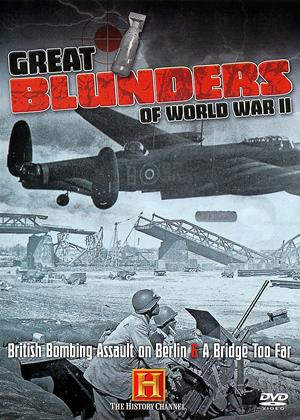 Rent Great Blunders of World War 2: A Bridge Too Far (aka Great Blunders of World War 2: British Bombing Assault on Berlin  / A Bridge Too Far) Online DVD Rental