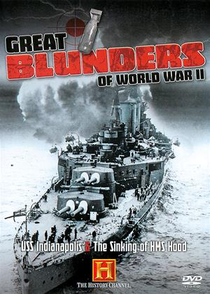 Rent Great Blunders of World War 2 (aka Great Blunders of World War 2: USS Indianapolis / The Sinking of HMS Hood) Online DVD Rental