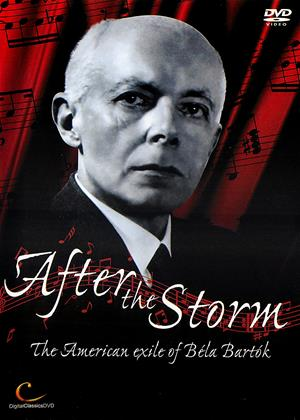 Rent Bela Bartok: After the Storm (aka After the Storm: The American Exile of Béla Bartók) Online DVD & Blu-ray Rental