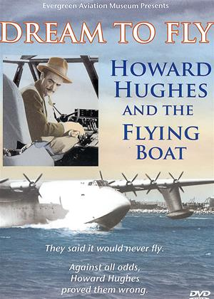 Rent Dream to Fly: Howard Hughes and the Flying Boat Online DVD & Blu-ray Rental