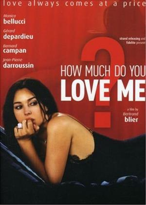 Rent How Much Do You Love Me? (aka Combien tu m'aimes?) Online DVD Rental