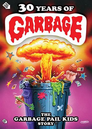Rent 30 Years of Garbage: The Garbage Pail Kids Story Online DVD Rental
