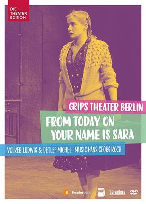 Rent From Now on Your Name Is Sara: Grips Theatre Berlin (aka Ab heute heisst du Sarah) Online DVD Rental