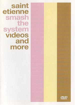 Rent Saint Etienne: Smash the System (aka Saint Etienne: Smash the System: Videos and More) Online DVD & Blu-ray Rental