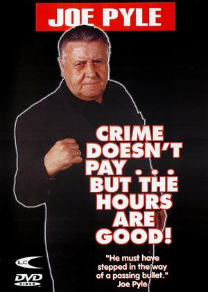 Rent Joe Pyle: Crime Doesn't Pay (aka Joe Pyle: Crime Doesn't Pay...But the Hours are Good!) Online DVD & Blu-ray Rental
