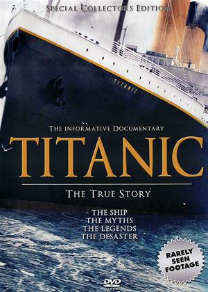 Rent Titanic: The True Story (aka The True Story: The Ship - The Myths - The Legends - The Distaster) Online DVD Rental