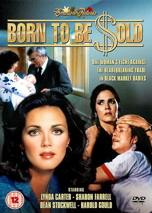 Rent Born to Be $old (aka Born to Be Sold) Online DVD & Blu-ray Rental