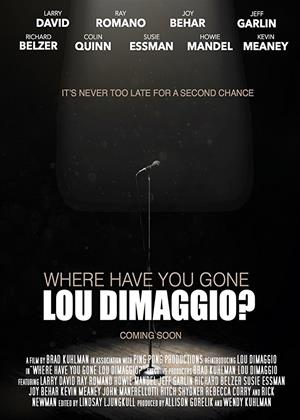 Rent Where Have You Gone Lou DiMaggio? Online DVD Rental