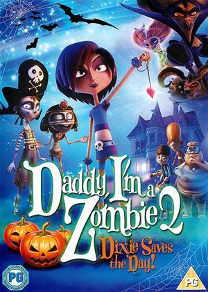 Rent Daddy, I'm a Zombie 2: Dixie Saves the Day! (aka Dixie y la rebelión zombi) Online DVD & Blu-ray Rental