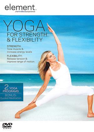 Rent Yoga for Strength and Flexibility (aka Element: Yoga for Strength and Flexibility) Online DVD Rental