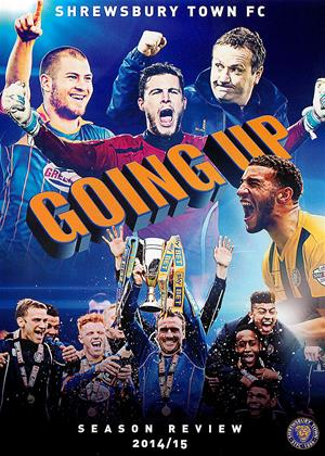 Rent Shrewsbury Town FC: Going Up: Season Review 2014/2015 Online DVD & Blu-ray Rental