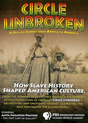 Rent Circle Unbroken (aka Circle Unbroken: A Gullah Journey from Africa to America) Online DVD Rental