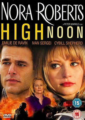 Rent High Noon (aka Nora Roberts' High Noon) Online DVD & Blu-ray Rental