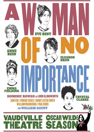 Rent A Woman of No Importance (aka Oscar Wilde Season LIVE: A Woman of No Importance) Online DVD & Blu-ray Rental