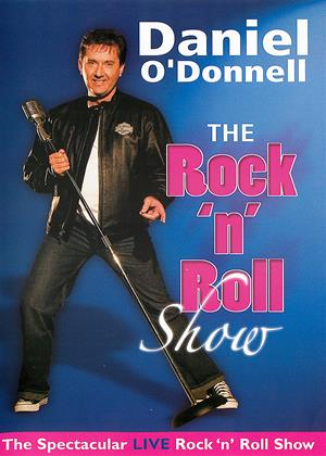 Rent Daniel O'Donnell: The Rock 'n' Roll Show Online DVD & Blu-ray Rental