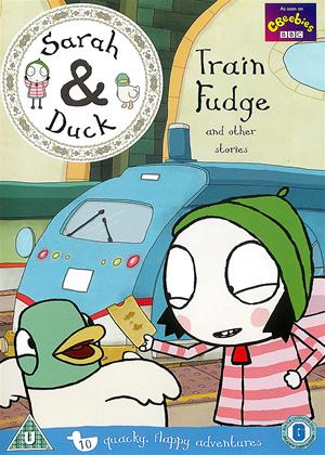 Rent Sarah and Duck: Train Fudge (aka Sarah and Duck: Train Fudge and Other Stories) Online DVD Rental