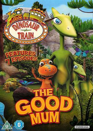 Rent Dinosaur Train: The Good Mum (aka T-Rex Express) Online DVD & Blu-ray Rental