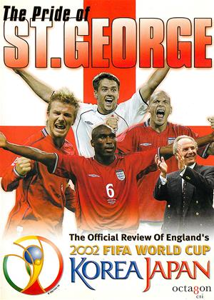 Rent World Cup 2002: The Pride of St. George (aka The Pride of St George: The Official Review of England's 2002) Online DVD & Blu-ray Rental