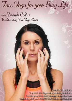 Rent Face Yoga for Your Busy Life (aka Face Yoga for Your Busy Life with Danielle Collins) Online DVD & Blu-ray Rental