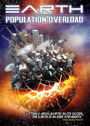Rent Earth: Population Overload Online DVD & Blu-ray Rental