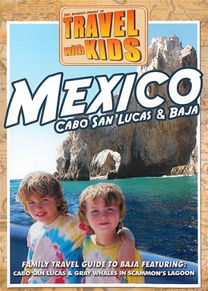 Rent Travel with Kids: Mexico: Cabo, San Lucas and Baja Online DVD & Blu-ray Rental