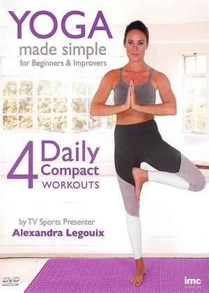 Rent Yoga Made Simple (aka Yoga Made Simple for Beginners and Improvers: 4 Daily Compact Workouts) Online DVD & Blu-ray Rental