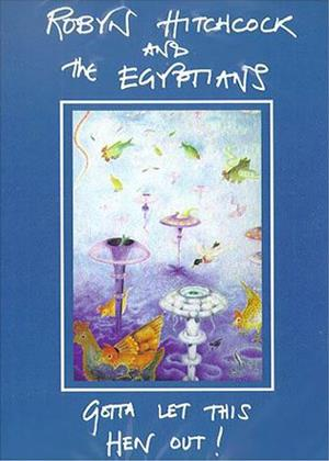 Rent Robyn Hitchcock and the Egyptians : Gotta Let This Hen Out! Online DVD & Blu-ray Rental