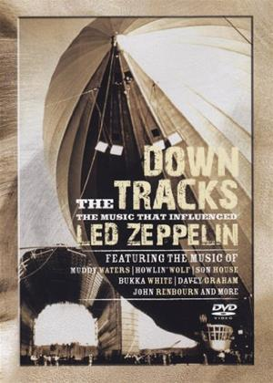 Rent Down the Tracks: The Music That Influenced Led Zeppelin Online DVD & Blu-ray Rental