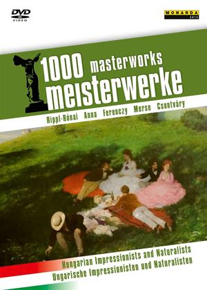 Rent 1000 Masterworks: Hungarian Impressionists and Naturalists Online DVD & Blu-ray Rental