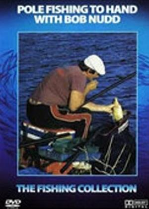Rent Bob Nudd: Pole Fishing to Hand Online DVD & Blu-ray Rental