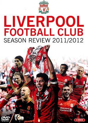 Rent Liverpool FC: Season Review 2011/2012 Online DVD & Blu-ray Rental