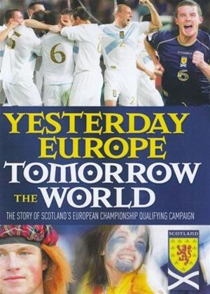 Rent Scotland: Yesterday Europe Tomorrow the World Online DVD & Blu-ray Rental